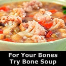 For Your Bones Try Bone Soup