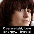 Overweight,  Low  Energy ->Thyroid
