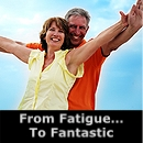 From Fatigue... To Fantastic
