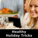 Healthy Holiday Tricks