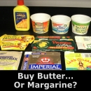 Buy Butter.... Or Margarine?