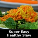 Super Easy Healthy Slaw