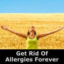 Get Rid Of Allergies Forever