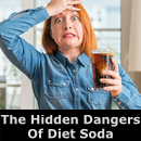 Hidden Dangers Of Diet Soda