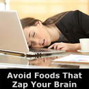 Avoid foods that zap your brain