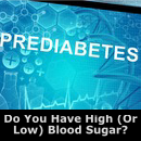 Do You Have High or Low Blood Sugar
