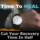 Cut recovery time in half!