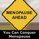 You Can Conquer  Menopause